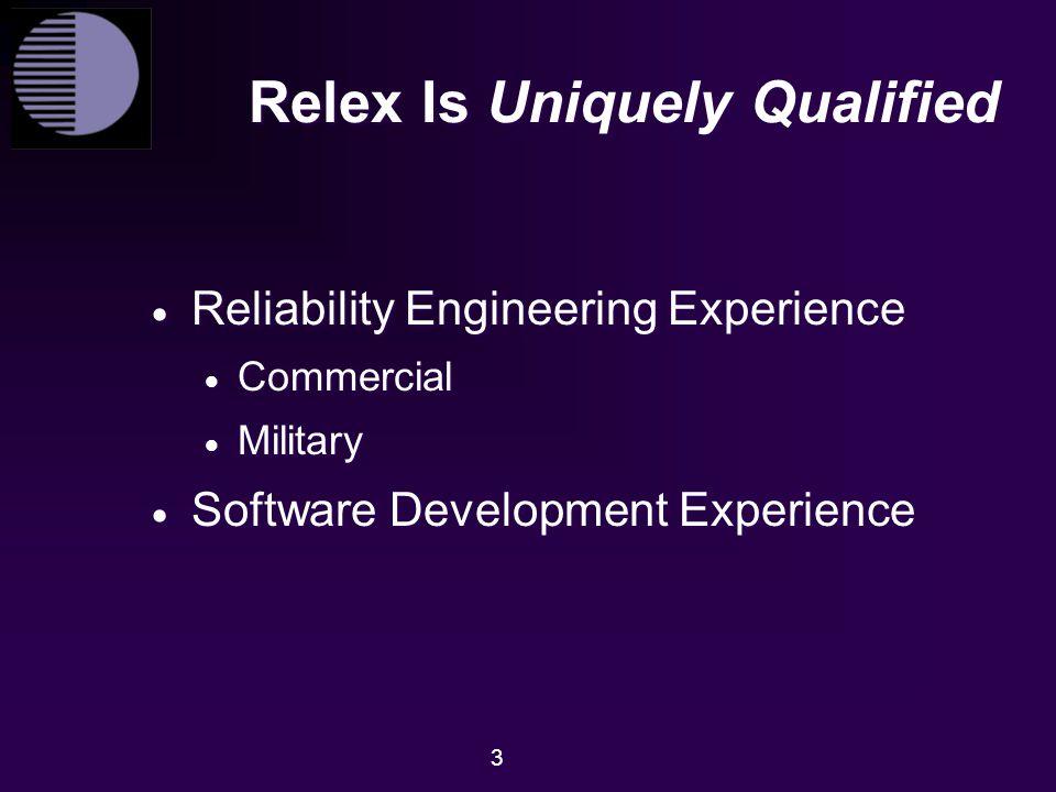 Relex Is Uniquely Qualified