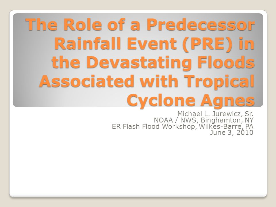 The Role of a Predecessor Rainfall Event (PRE) in the Devastating Floods Associated with Tropical Cyclone Agnes