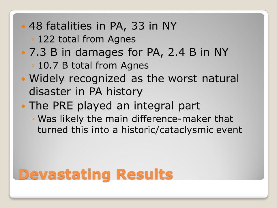 Devastating Results 48 fatalities in PA, 33 in NY