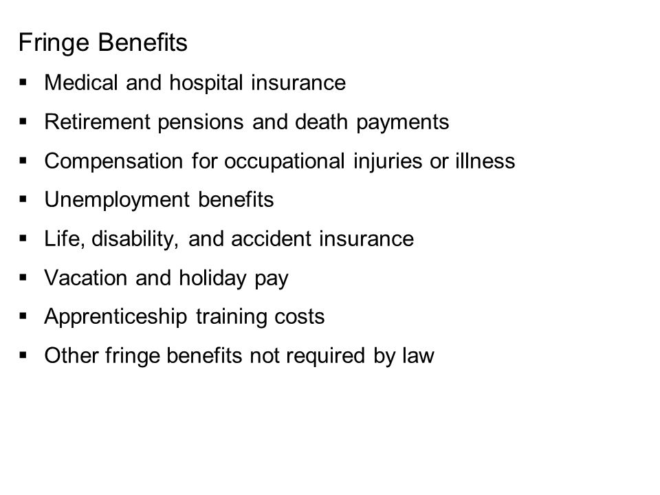 Fringe Benefits Medical and hospital insurance
