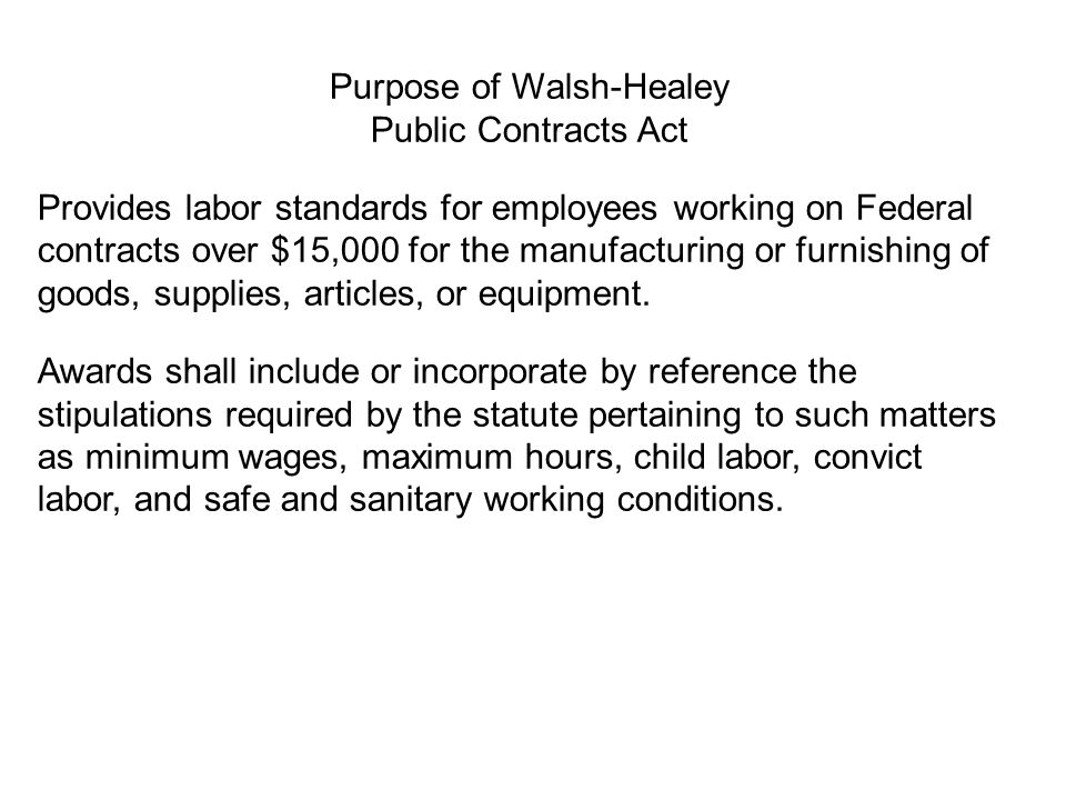 Purpose of Walsh-Healey Public Contracts Act