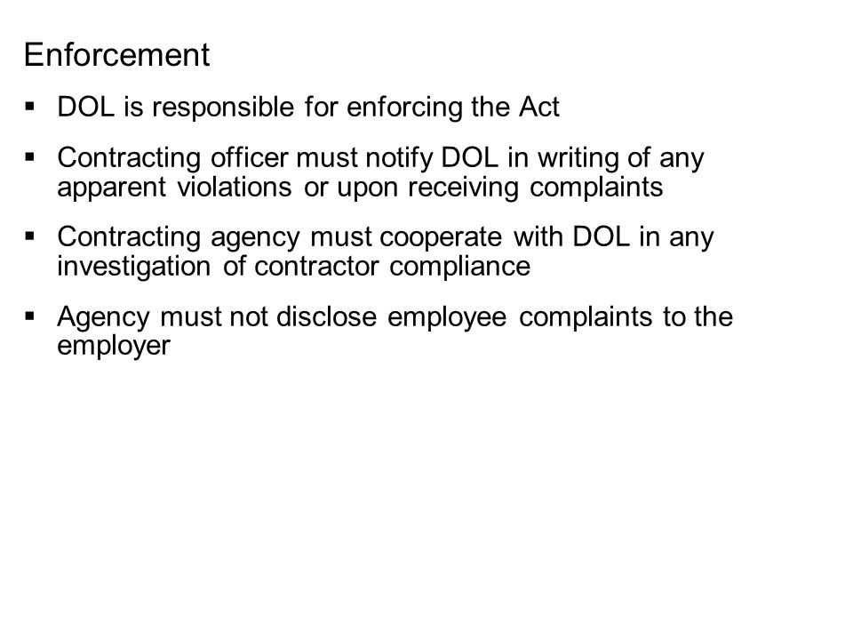 Enforcement DOL is responsible for enforcing the Act