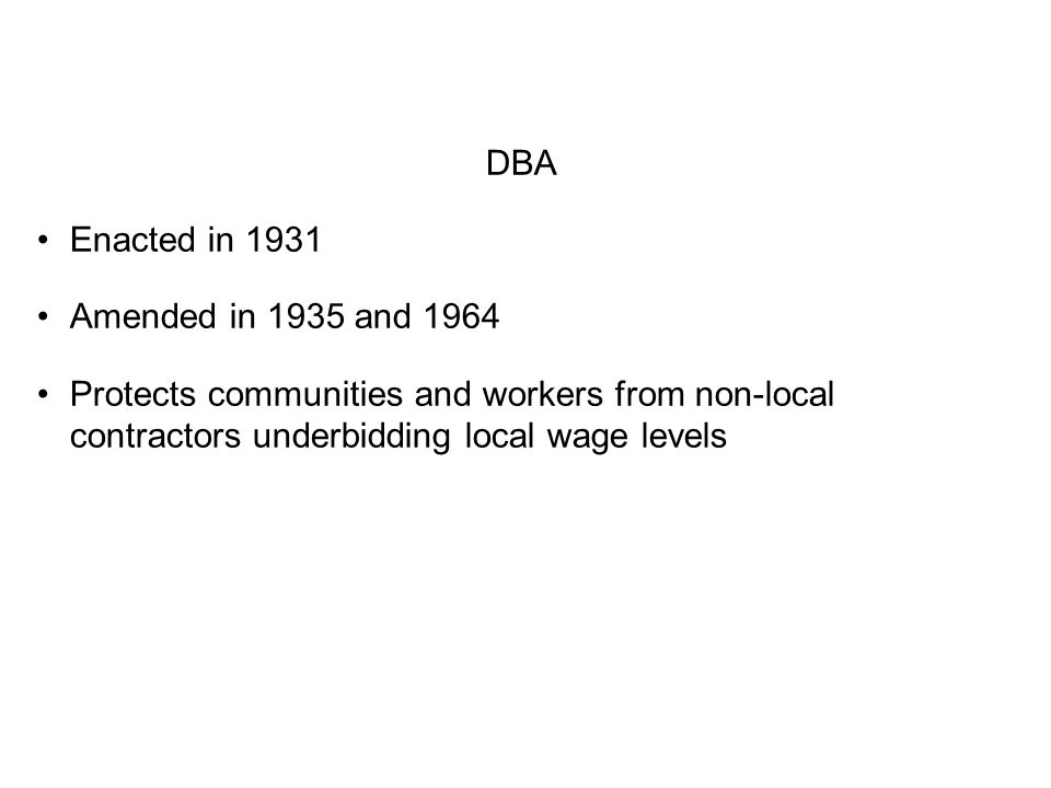 DBA Enacted in 1931. Amended in 1935 and 1964.
