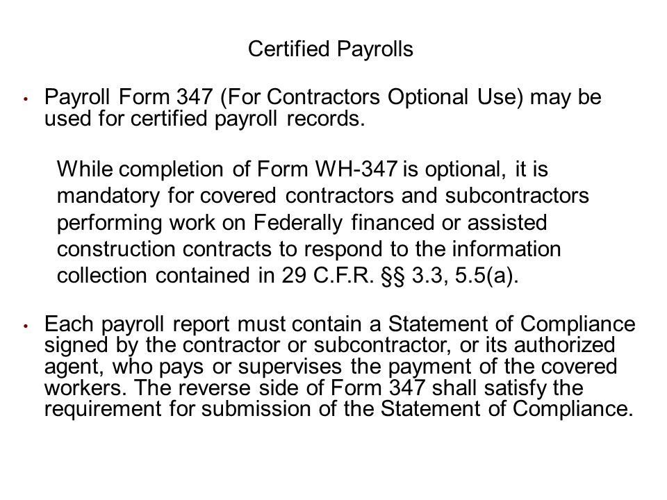 Certified Payrolls Payroll Form 347 (For Contractors Optional Use) may be used for certified payroll records.