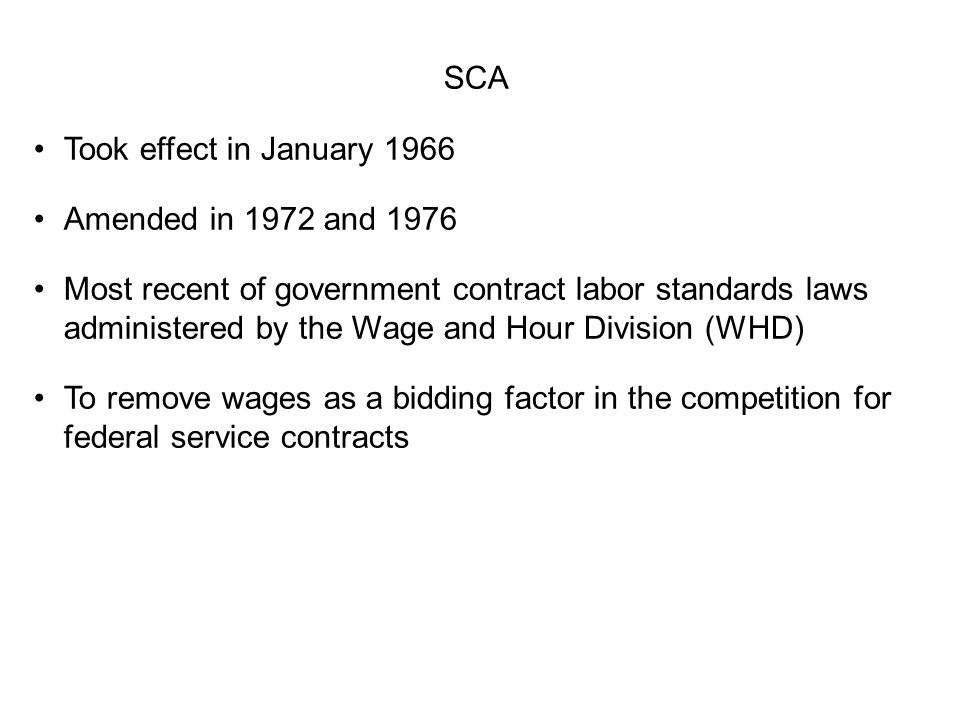 SCA Took effect in January 1966. Amended in 1972 and 1976.