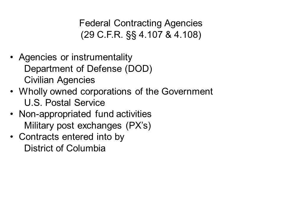 Federal Contracting Agencies (29 C.F.R. §§ 4.107 & 4.108)
