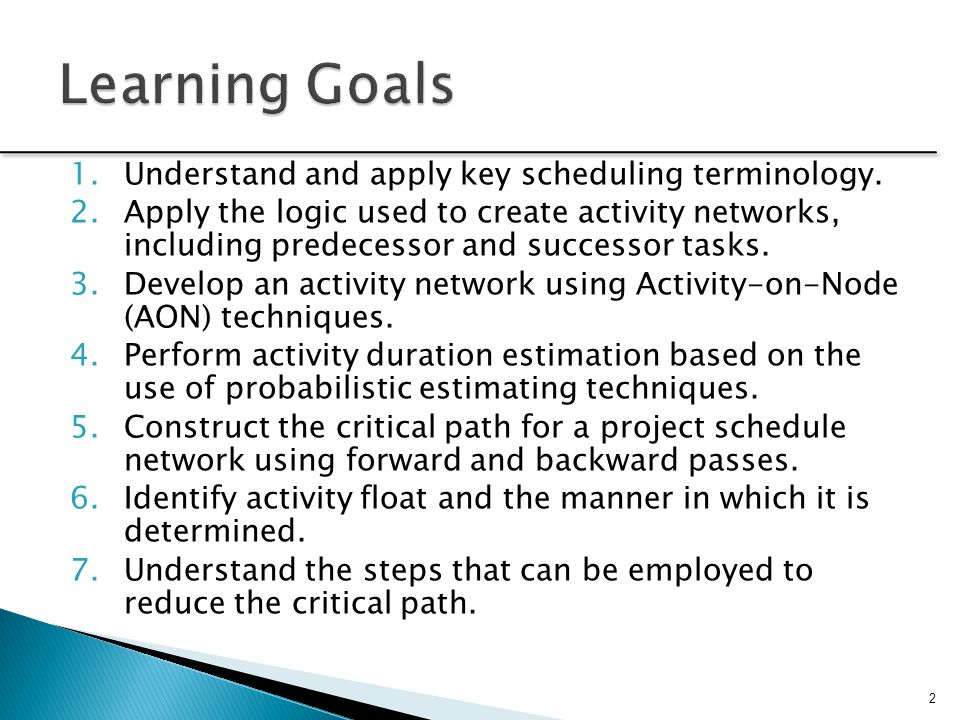 Learning Goals Understand and apply key scheduling terminology.