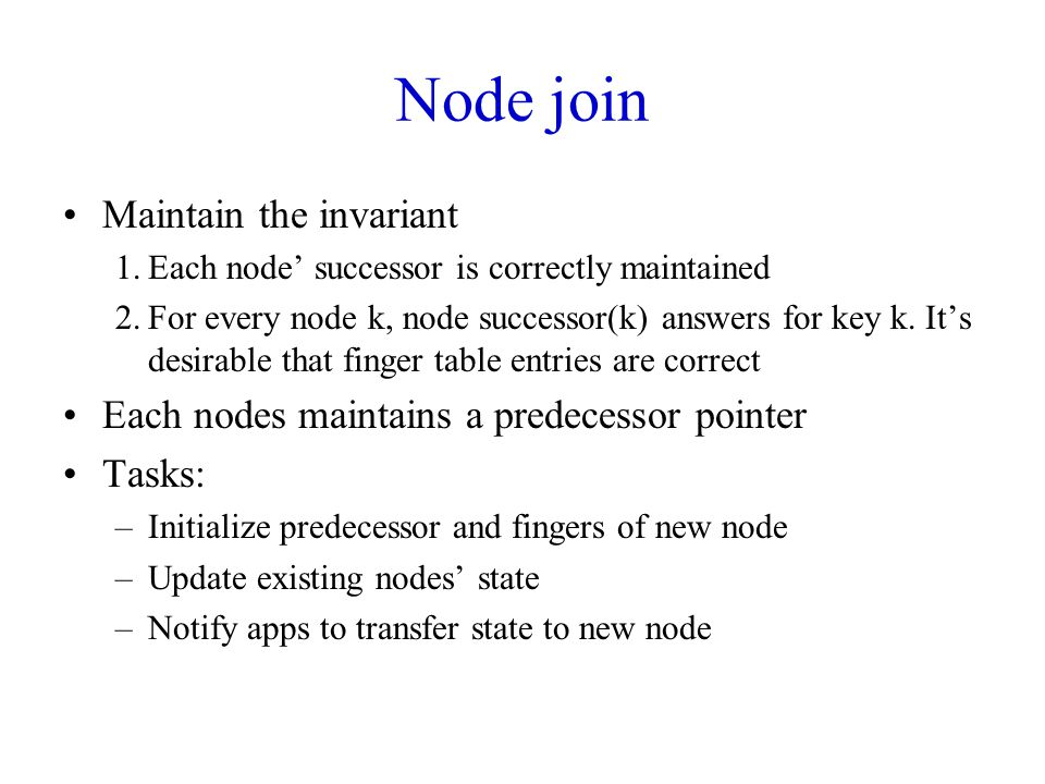 Node join Maintain the invariant