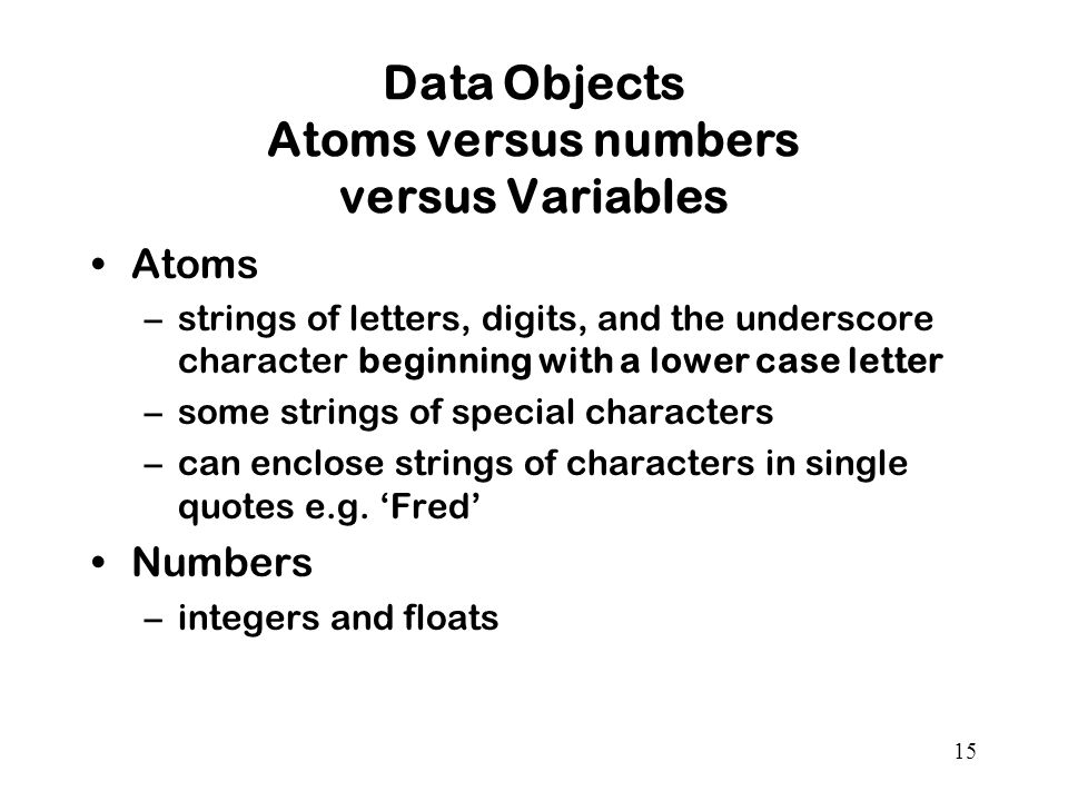 Data Objects Atoms versus numbers versus Variables