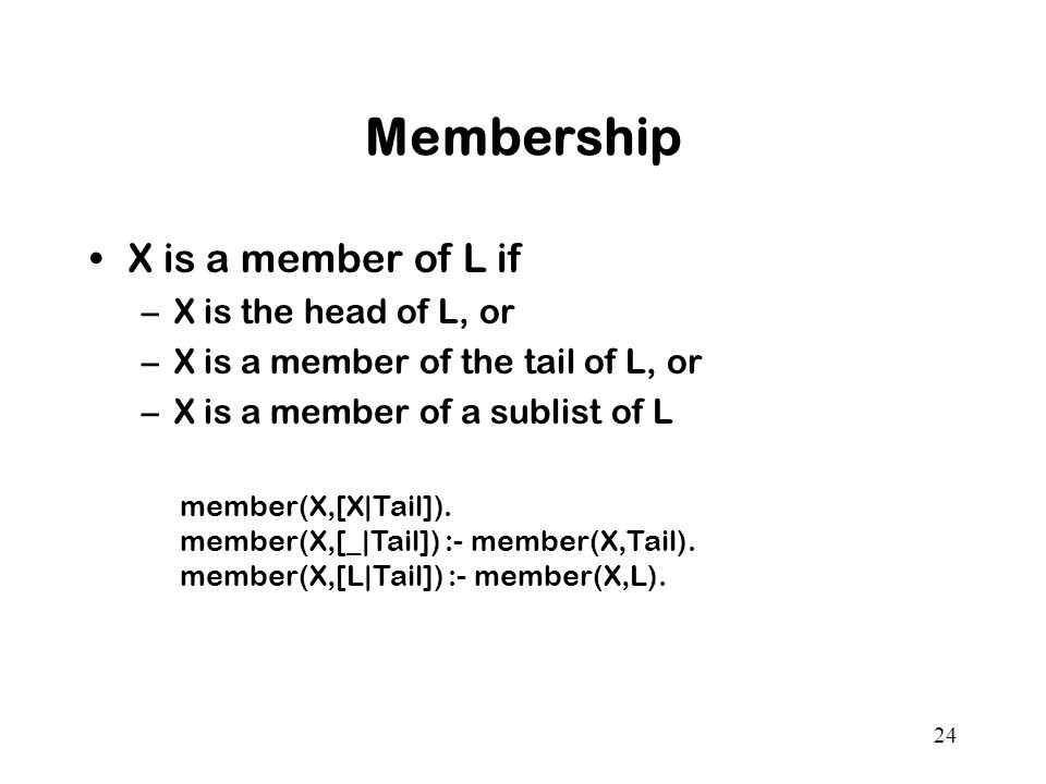 Membership X is a member of L if X is the head of L, or
