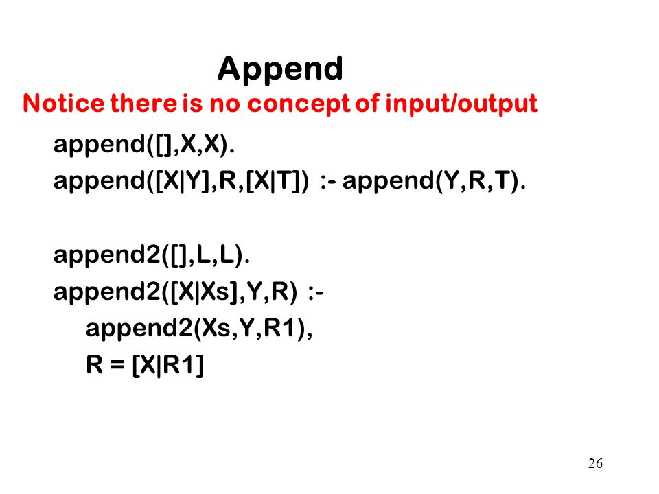 Append Notice there is no concept of input/output