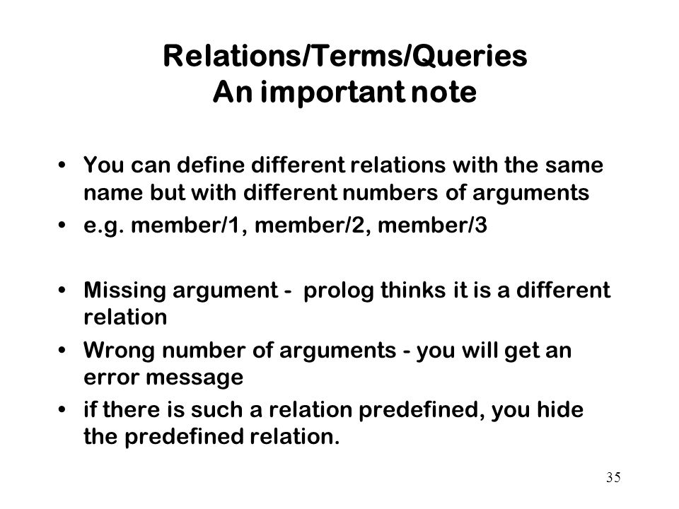 Relations/Terms/Queries An important note