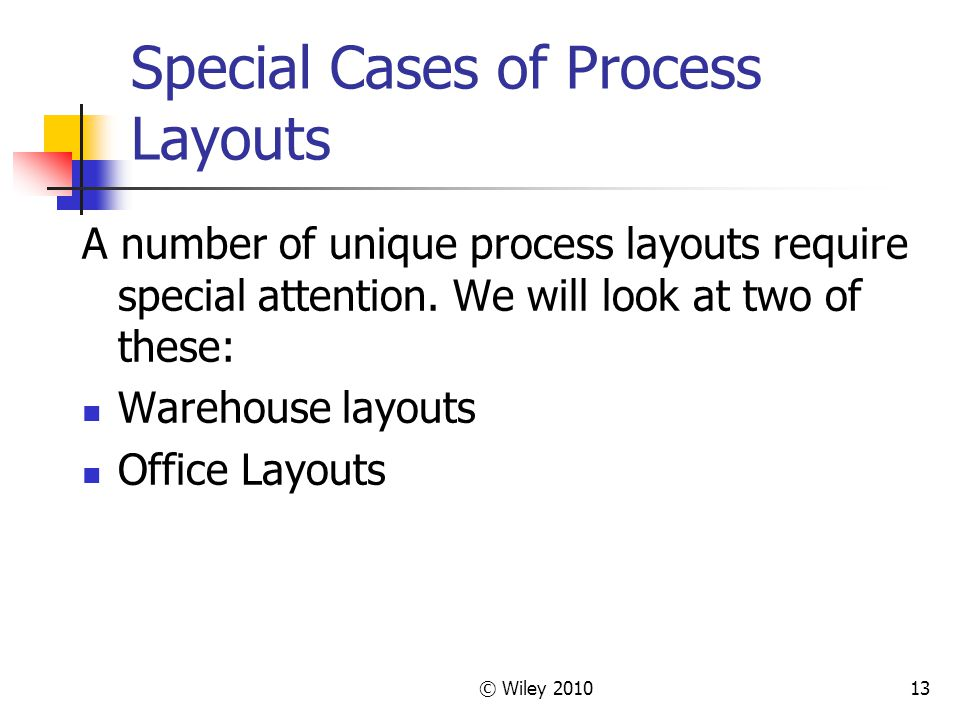 Special Cases of Process Layouts