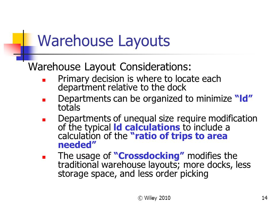 Warehouse Layouts Warehouse Layout Considerations: