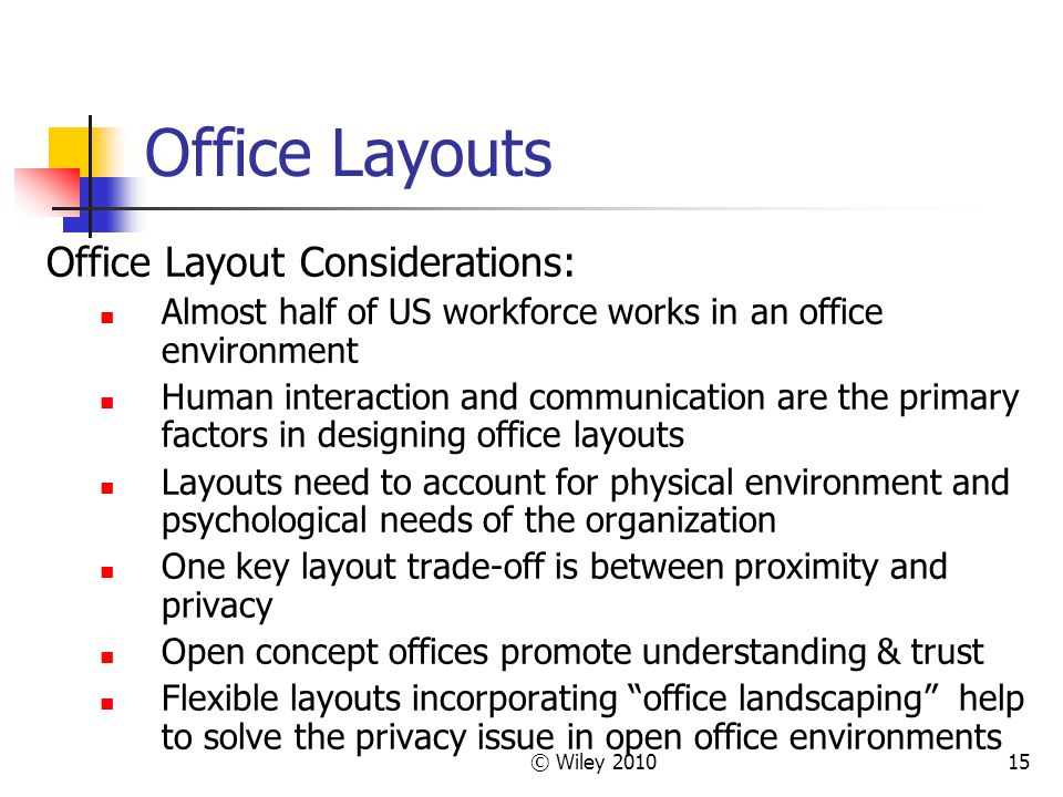 Office Layouts Office Layout Considerations:
