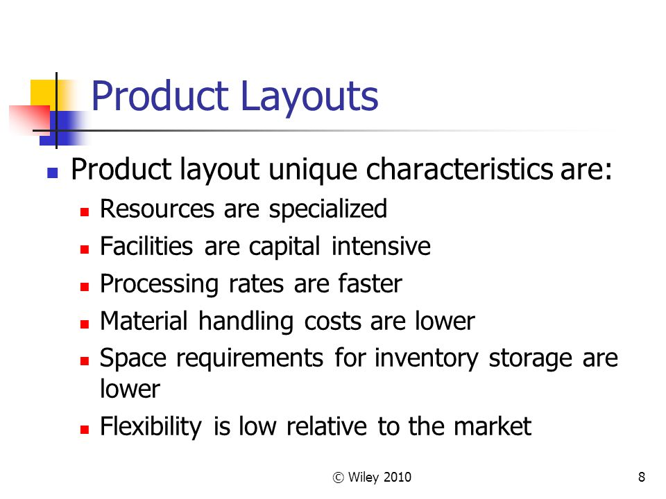 Product Layouts Product layout unique characteristics are: