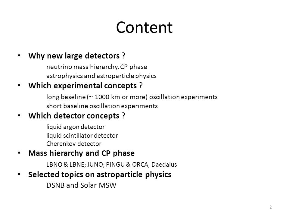 Content Why new large detectors neutrino mass hierarchy, CP phase