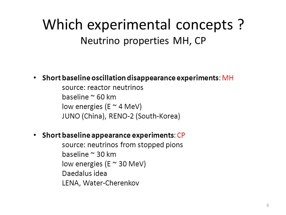 Which experimental concepts Neutrino properties MH, CP