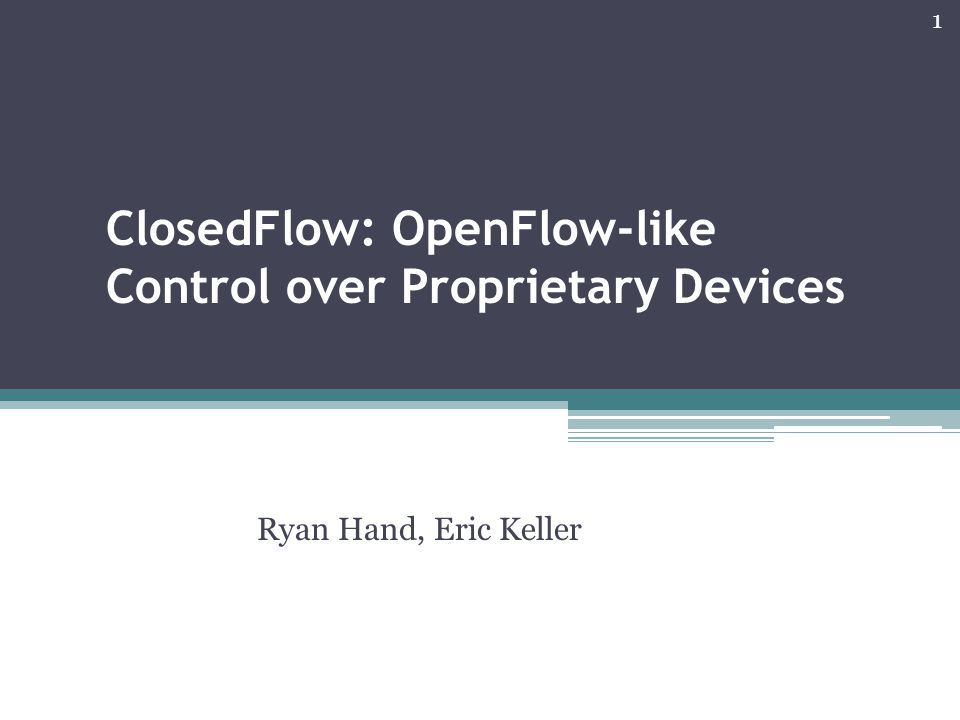 ClosedFlow: OpenFlow-like Control over Proprietary Devices