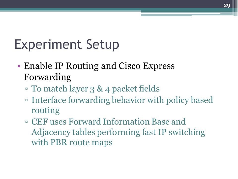 Experiment Setup Enable IP Routing and Cisco Express Forwarding