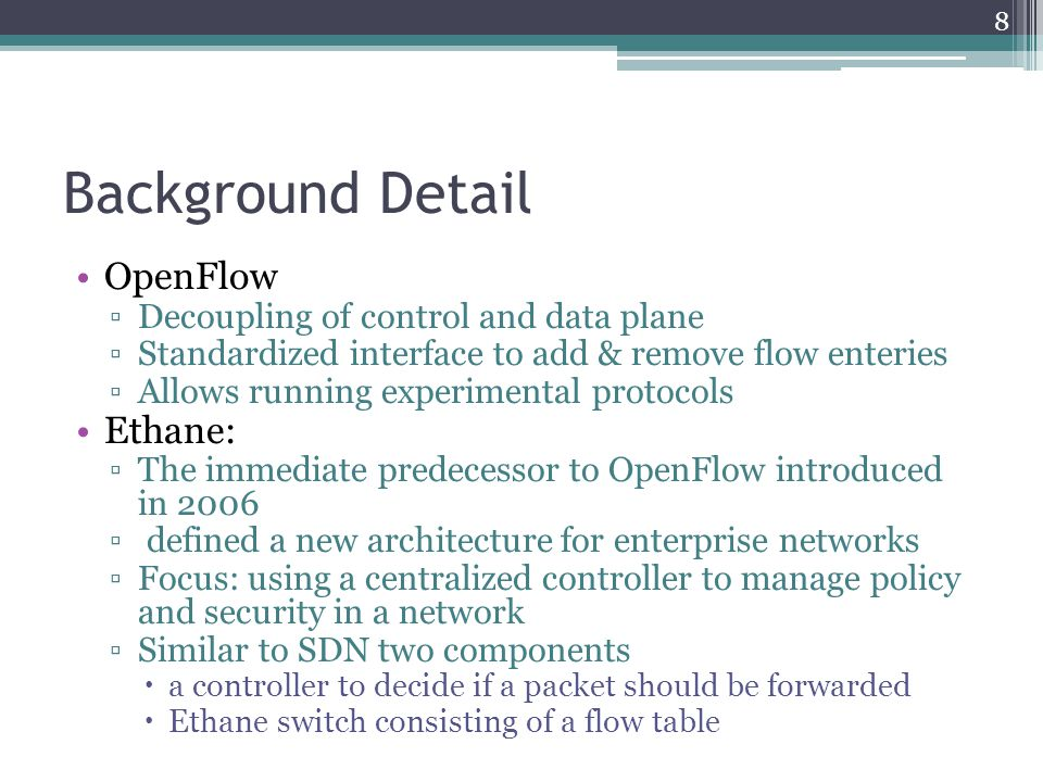 Background Detail OpenFlow Ethane: