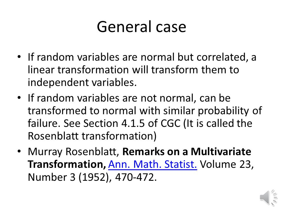 General case If random variables are normal but correlated, a linear transformation will transform them to independent variables.