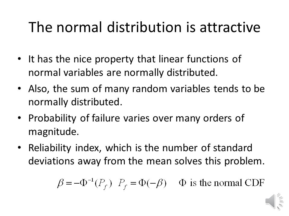 The normal distribution is attractive
