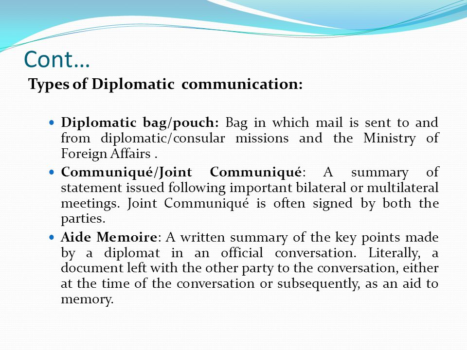 Cont… Types of Diplomatic communication: