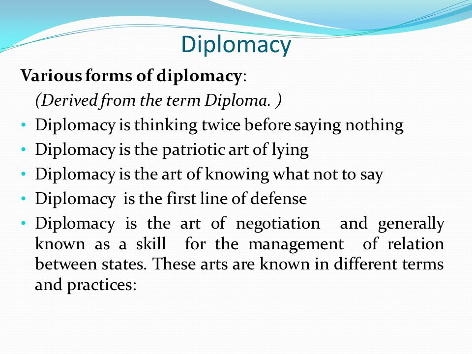Diplomacy Various forms of diplomacy: