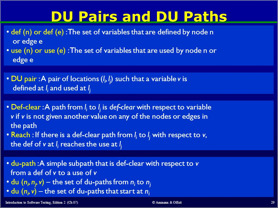 DU Pairs and DU Paths def (n) or def (e) : The set of variables that are defined by node n. or edge e.