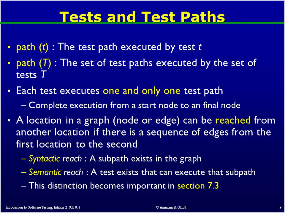Tests and Test Paths path (t) : The test path executed by test t