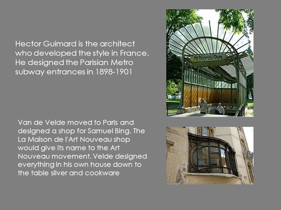 Hector Guimard is the architect who developed the style in France