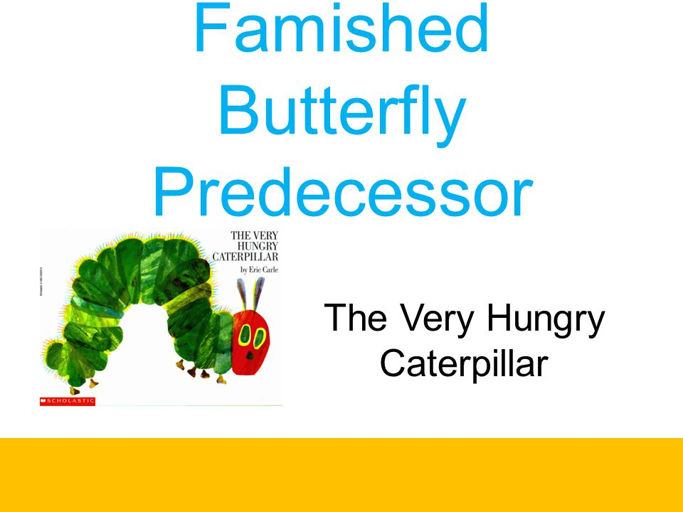 Famished Butterfly Predecessor
