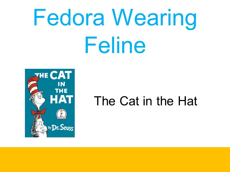 Fedora Wearing Feline The Cat in the Hat