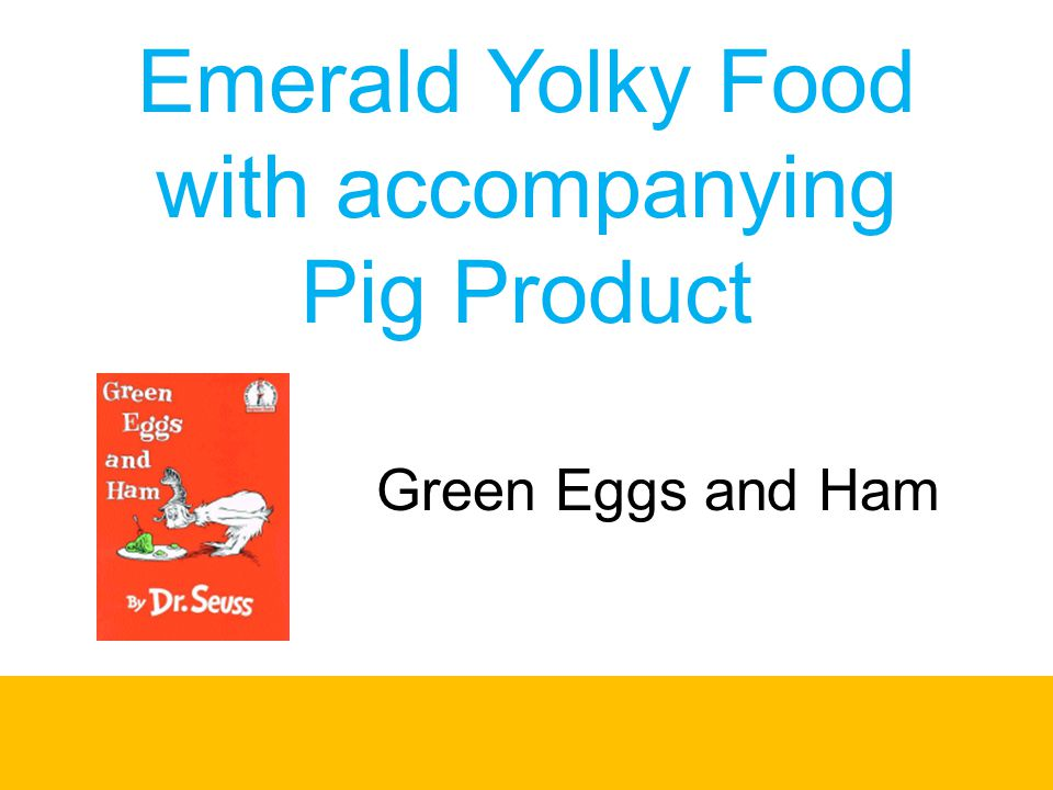 Emerald Yolky Food with accompanying Pig Product