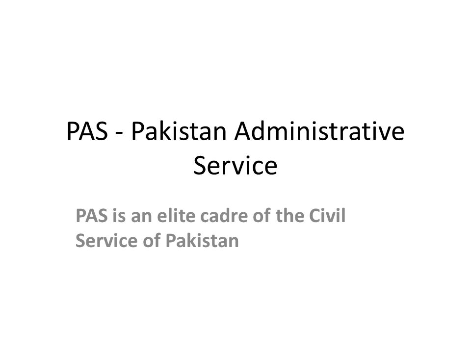 PAS - Pakistan Administrative Service