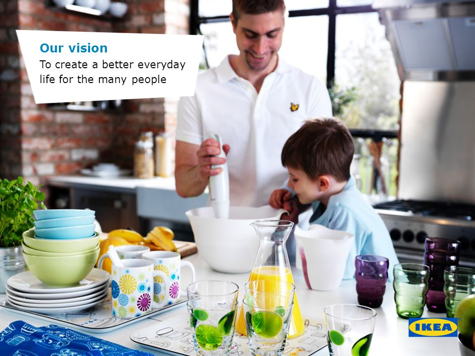 Our vision To create a better everyday life for the many people