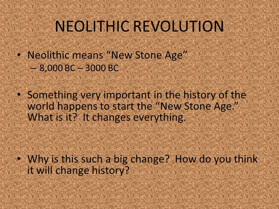 NEOLITHIC REVOLUTION Neolithic means New Stone Age