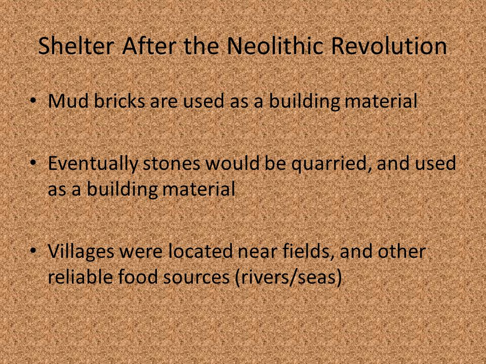 Shelter After the Neolithic Revolution
