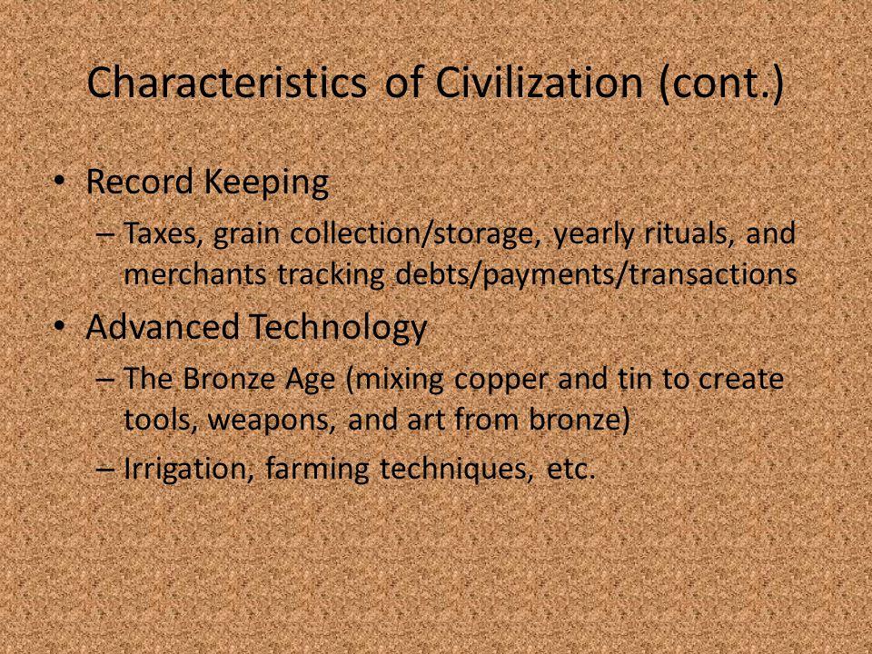 Characteristics of Civilization (cont.)