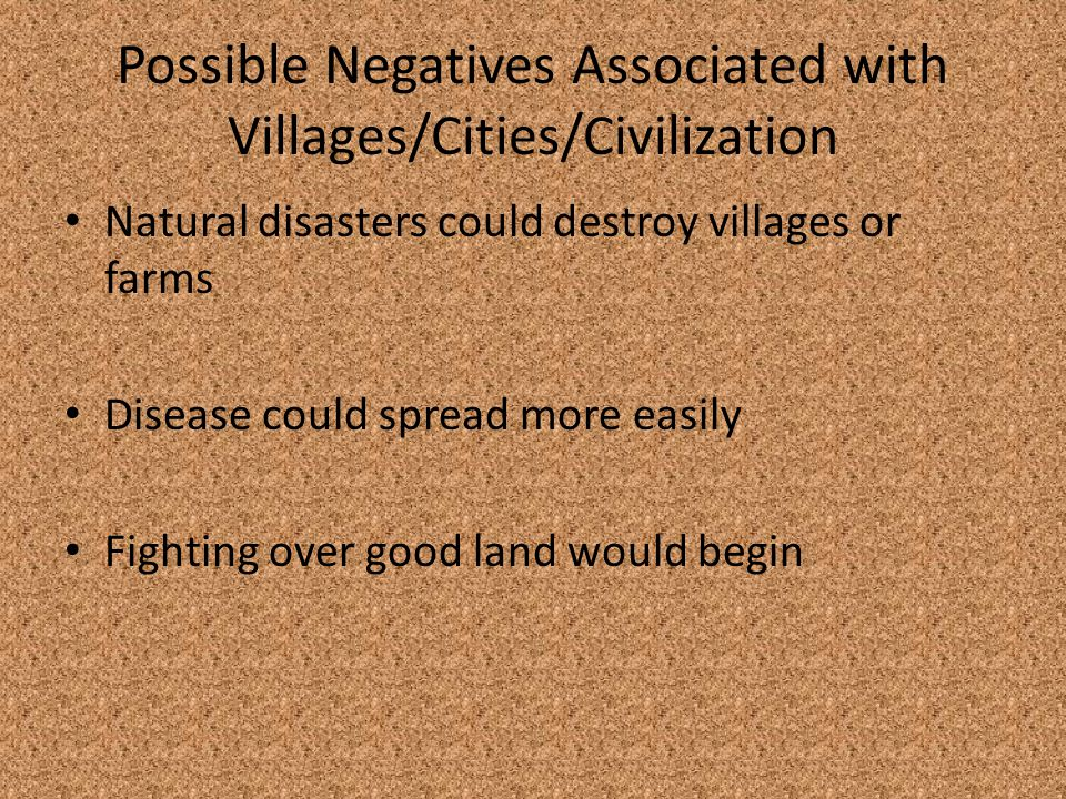 Possible Negatives Associated with Villages/Cities/Civilization