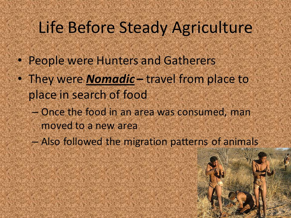 Life Before Steady Agriculture