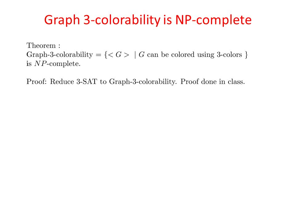Graph 3-colorability is NP-complete
