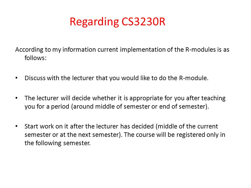 Regarding CS3230R According to my information current implementation of the R-modules is as follows: