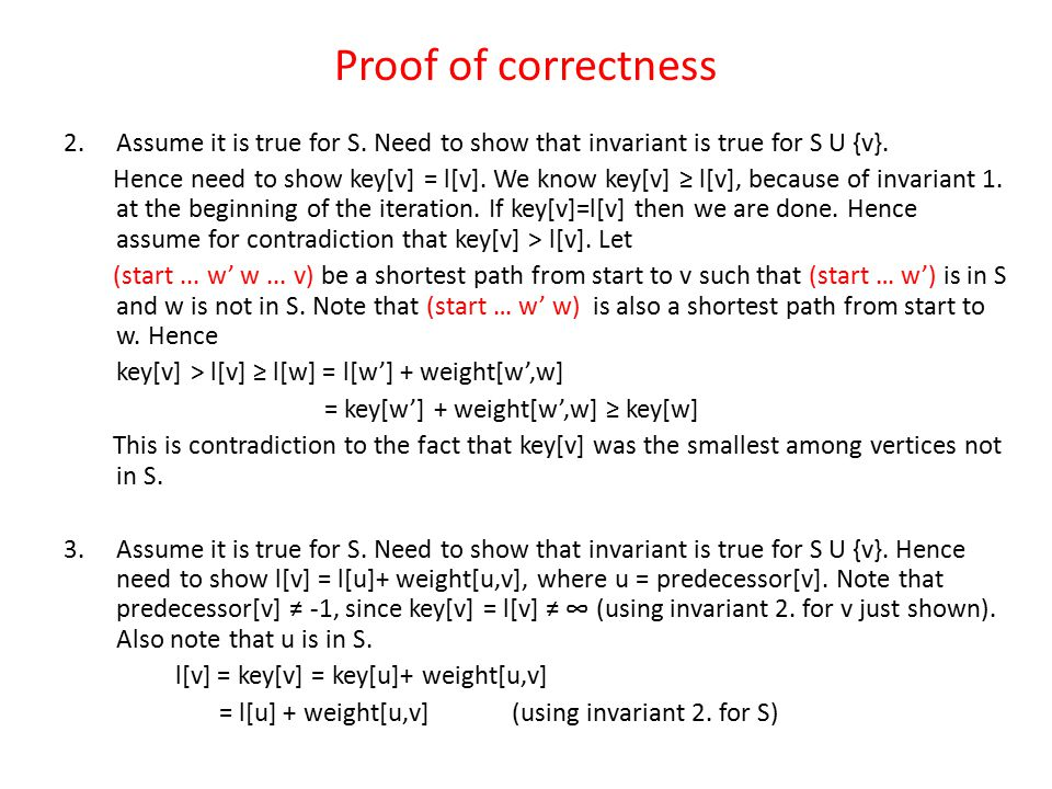 Proof of correctness 2. Assume it is true for S. Need to show that invariant is true for S U {v}.