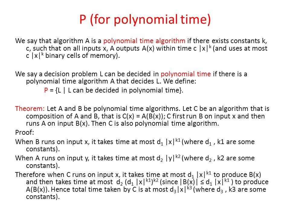 P (for polynomial time)