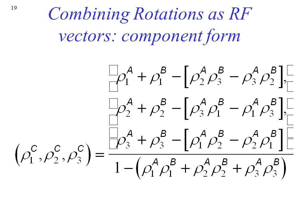 Combining Rotations as RF vectors: component form
