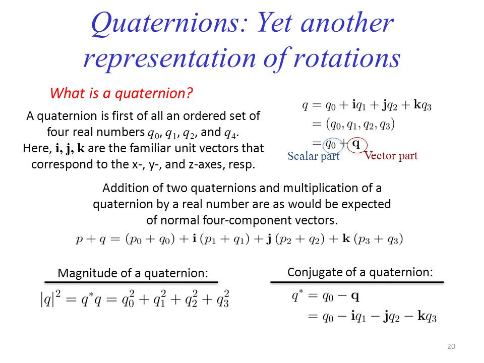 Quaternions: Yet another representation of rotations