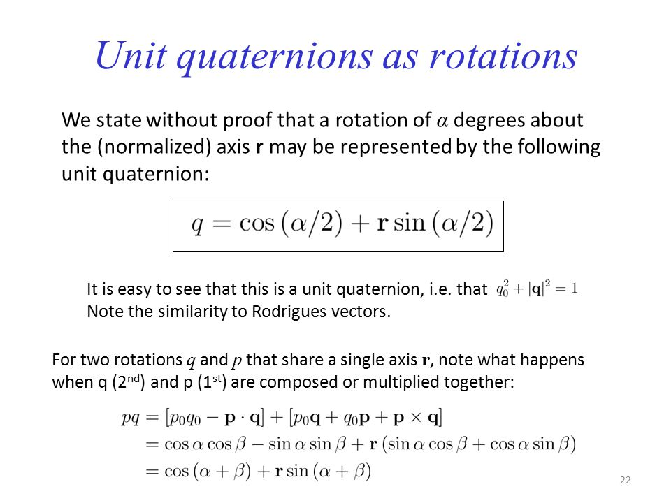 Unit quaternions as rotations