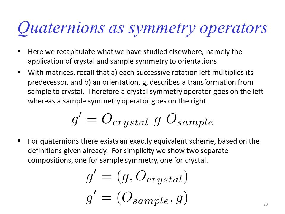 Quaternions as symmetry operators